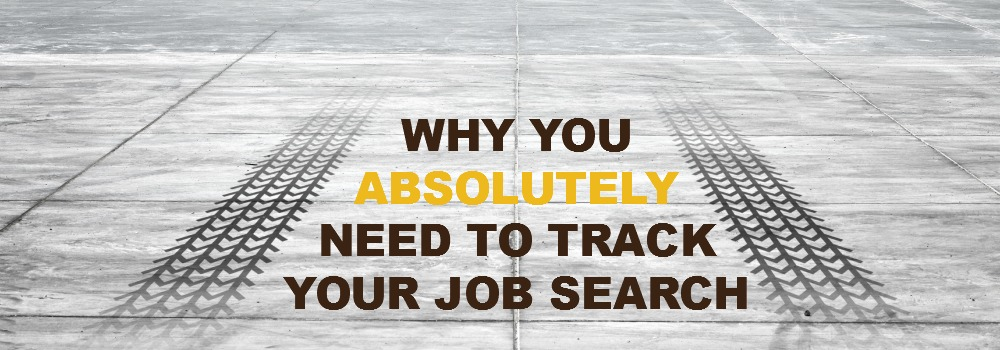 Why you ABSOLUTELY need to track your job search
