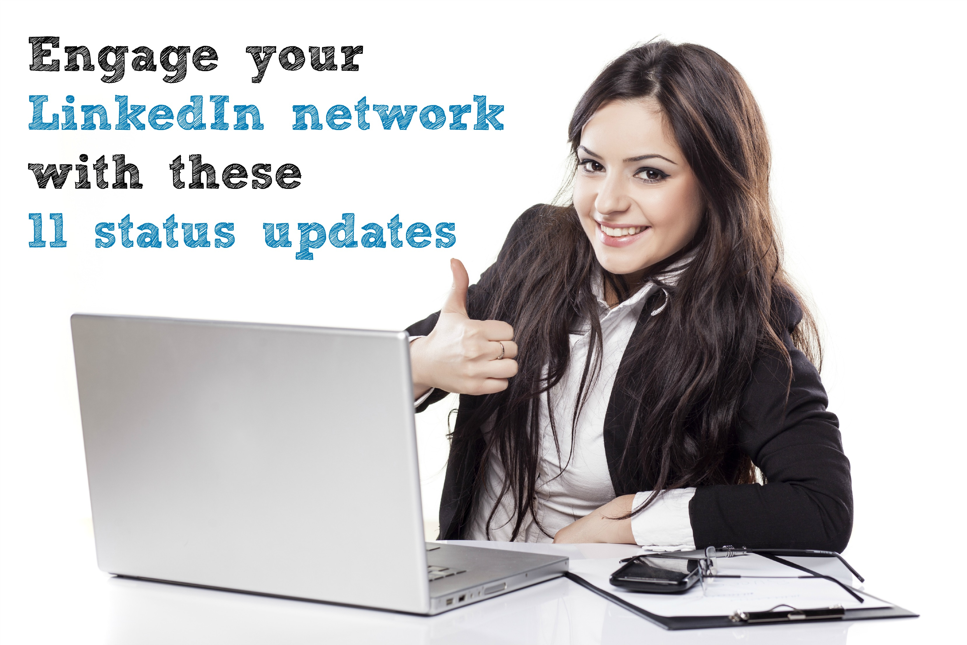 Engage your network with these 11 LinkedIn status updates