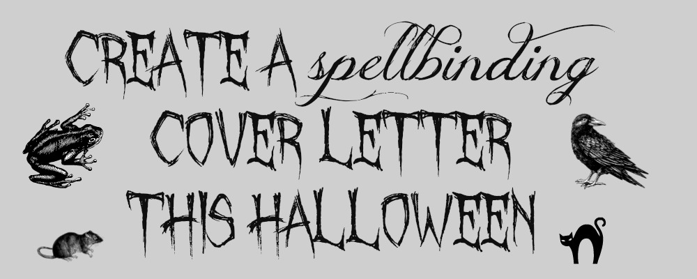 Create a spellbinding cover letter this Halloween