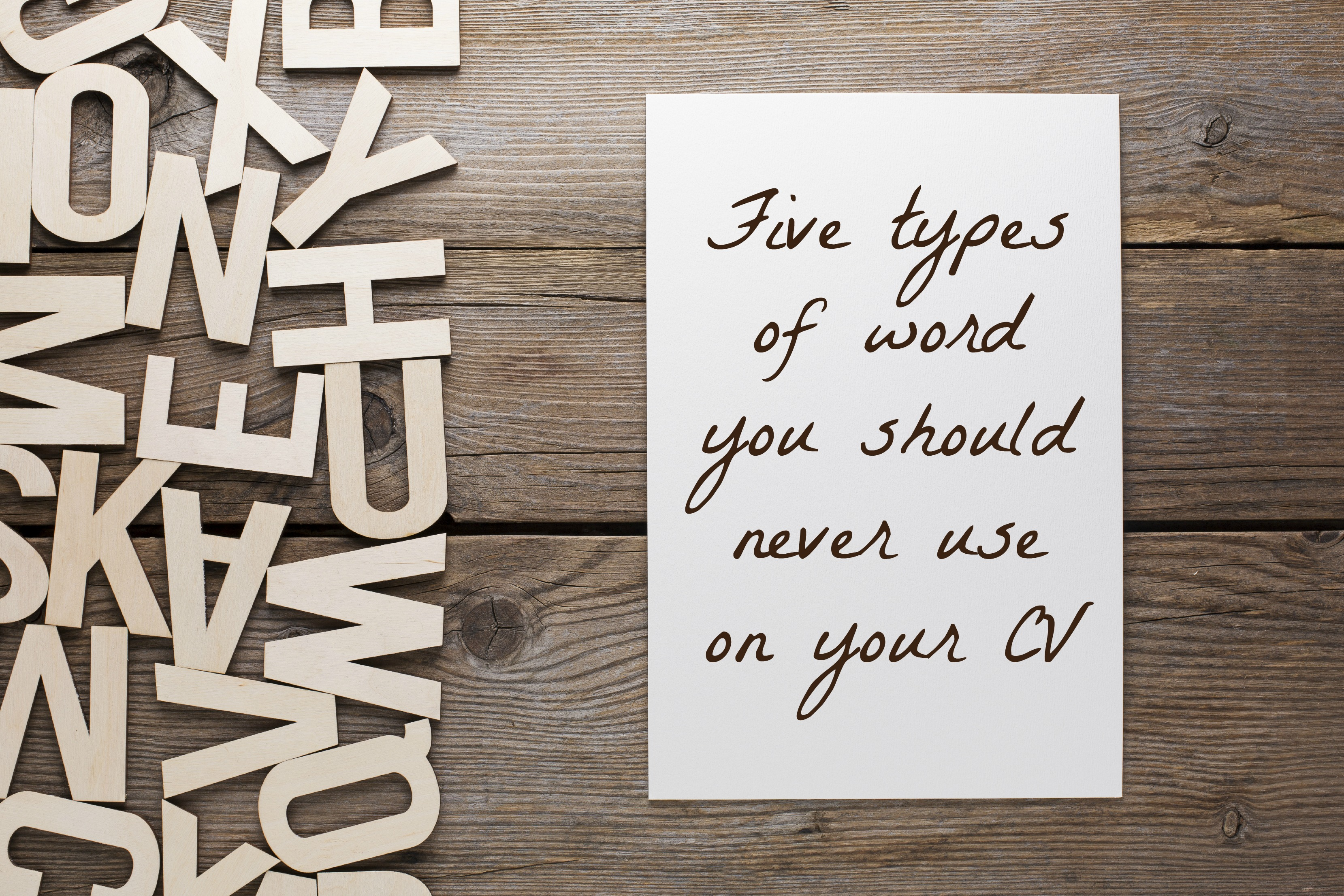 5 types of word you should never use on your cv cv words